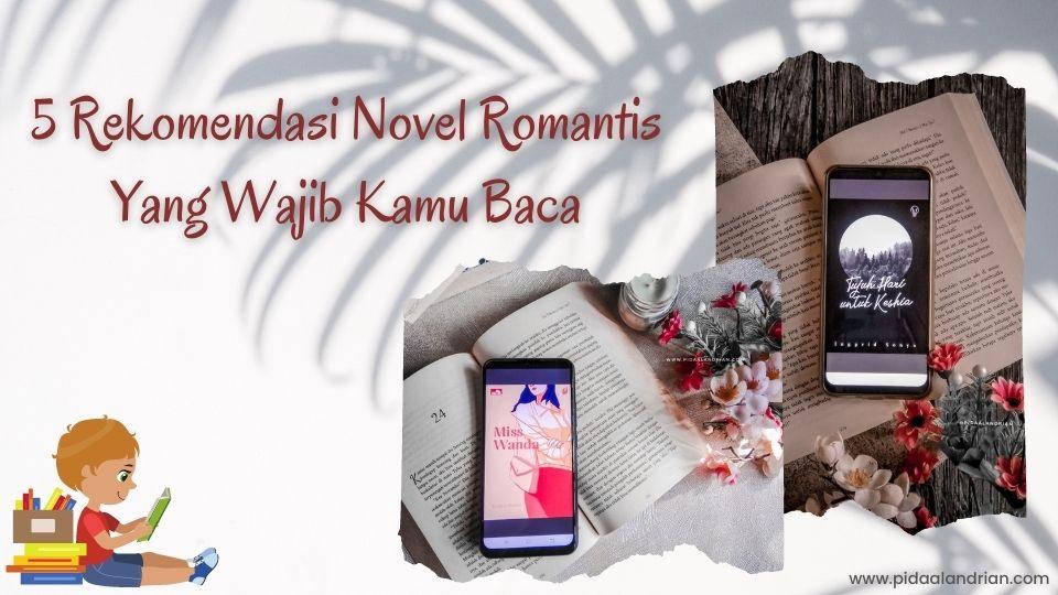 Rekomendasi Novel Romantis Yang Wajib Kamu Baca