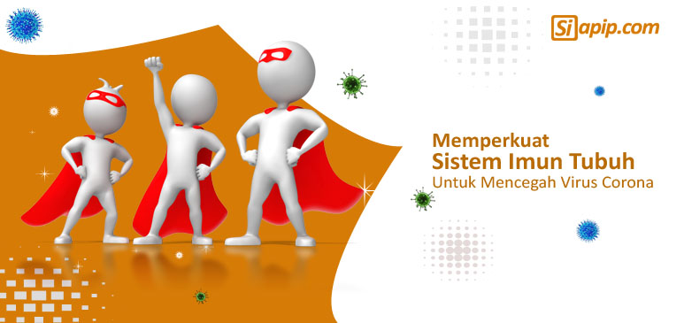 Memperkuat Sistem Imun Tubuh untuk Mencegah Virus Corona