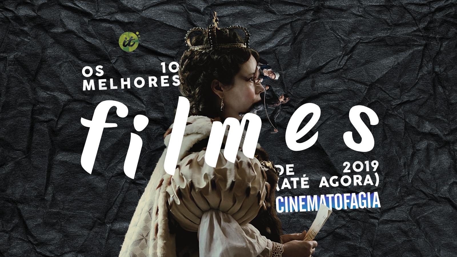 """""""A Favorita"""", """"Suspiria"""", """"Cafarnaum"""" e o que rolou de mais incrível no Cinema na primeira metade de 2019"""