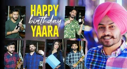 Happy Birthday Yaara Lyrics - Himmat Sandhu - Download Video or MP3 Song