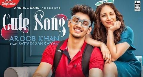 Cute Song Lyrics   Aroob Khan   Satvik Sankhyan   Rajat Nagpal   Latest Punjabi song   New Song 2020