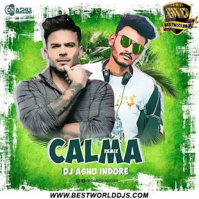 Calma (Remix) - DJ Ashu Indore