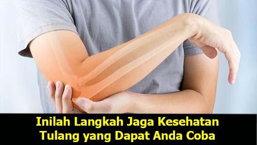 Inilah Langkah Jaga Kesehatan Tulang yang Dapat Anda Coba