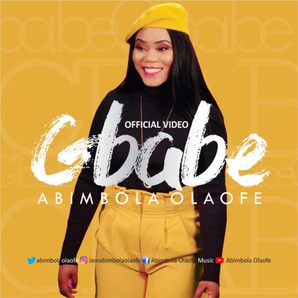 Abimbola Olaofe - Gbabe Lyrics & Audio