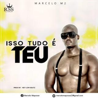 BAIXAR MP3 || Marcelo M2 - Isso Tudo é Teu || 2020