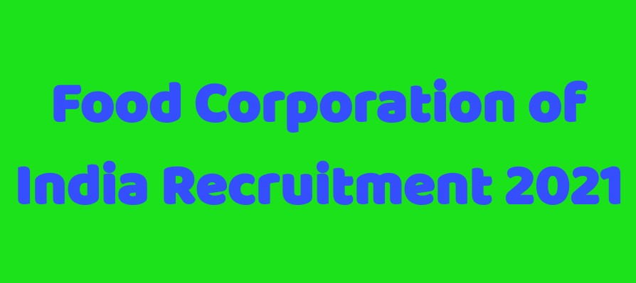 Food Corporation of India Recruitment for Various Post 2021