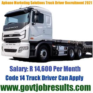 Aphane Marketing Solutions Truck Driver recruitment 2021