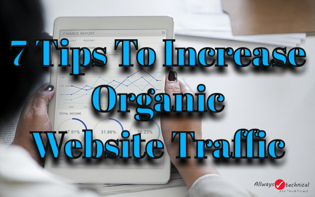 Website Traffic - 7 Tips To Increase Organic Traffic