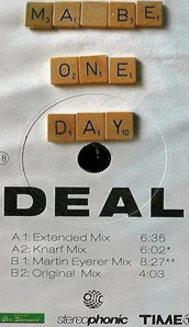 DEAL - MAYBE ONE DAY