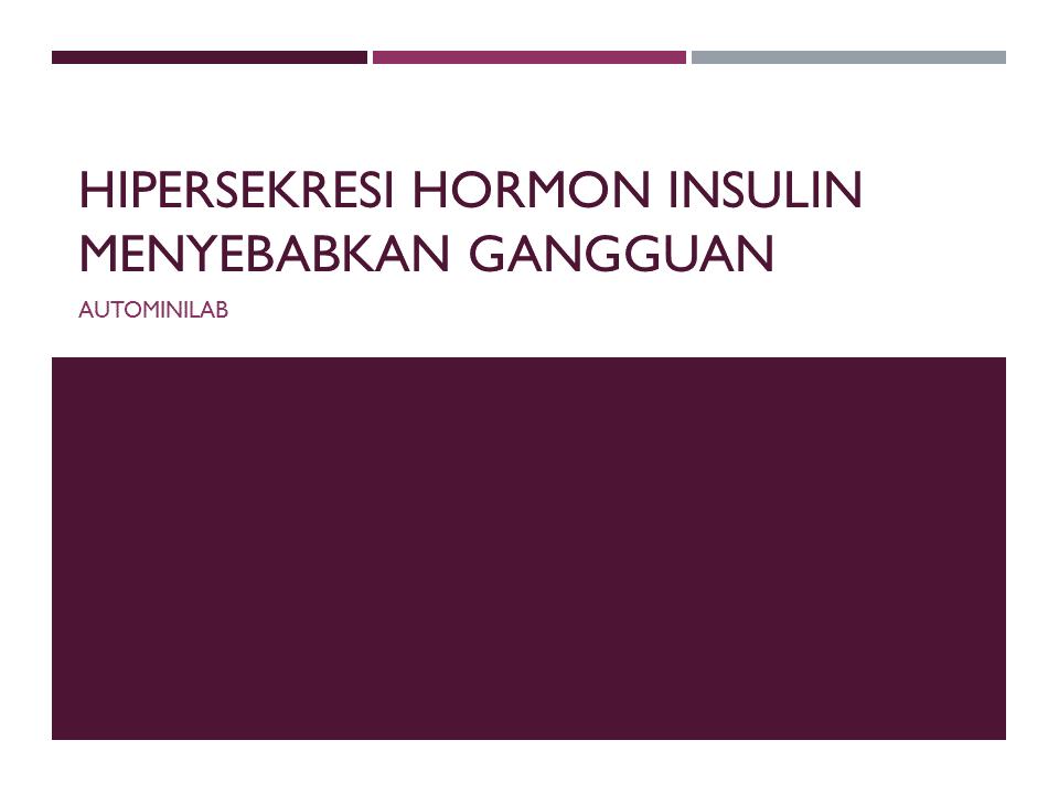 Hipersekresi hormon insulin menyebabkan Gangguan