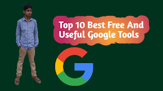 Top 10 Best Free And Useful Google Tools