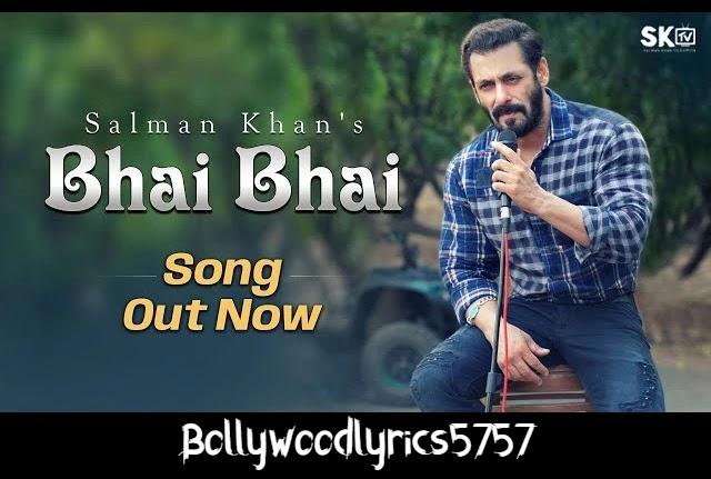 Bhai Bhai Song Lyrics- Salman Khan