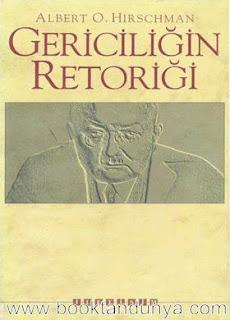 Albert O. Hirschman - Gericiliğin Retoriği