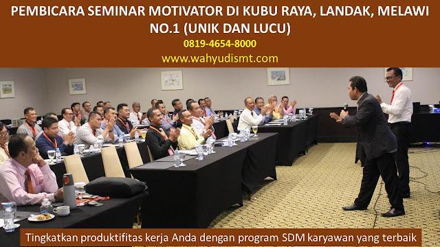 PEMBICARA SEMINAR MOTIVATOR DI KUBU RAYA, LANDAK, MELAWI  NO.1,  Training Motivasi di KUBU RAYA, LANDAK, MELAWI , Softskill Training di KUBU RAYA, LANDAK, MELAWI , Seminar Motivasi di KUBU RAYA, LANDAK, MELAWI , Capacity Building di KUBU RAYA, LANDAK, MELAWI , Team Building di KUBU RAYA, LANDAK, MELAWI , Communication Skill di KUBU RAYA, LANDAK, MELAWI , Public Speaking di KUBU RAYA, LANDAK, MELAWI , Outbound di KUBU RAYA, LANDAK, MELAWI , Pembicara Seminar di KUBU RAYA, LANDAK, MELAWI