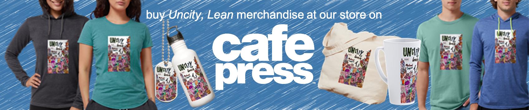 Buy Uncity, Lean merchandise at Cafe Press
