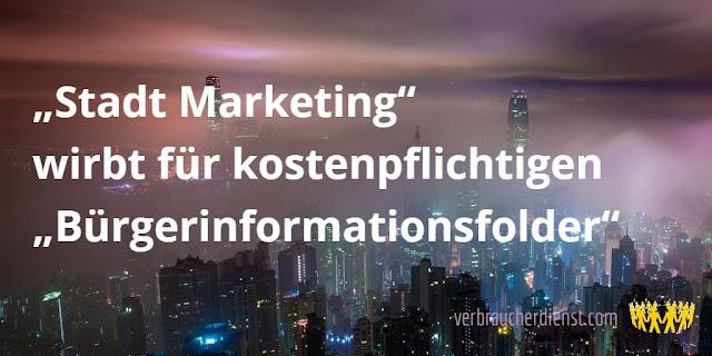 """Titel: """"Stadt Marketing"""" wirbt für kostenpflichtigen """"Bürgerinformationsfolder"""""""