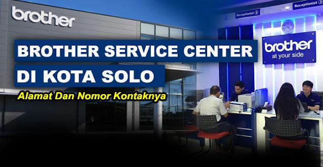 brother center, brother center solo, brother service center solo, service center brother solo, alamat service printer brother solo, service center resmi printer brother solo, brother printer service center solo