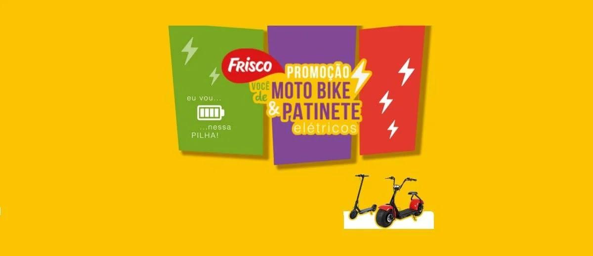 Promoção Frisco 2020 Você Moto Bike e Patinete Elétricos Frisco Com Muito + Gostosura