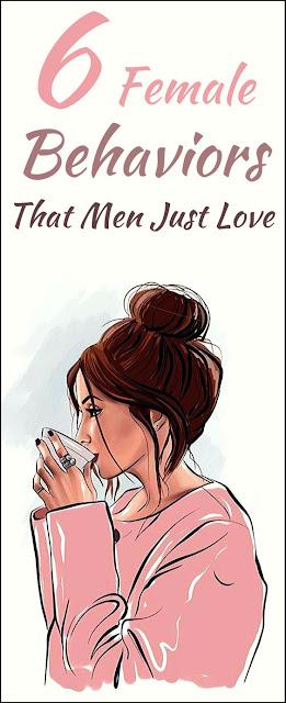 6 Female Behaviors That Men Just Love (#5 is Very…)