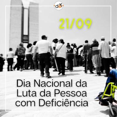 Dia 21 de Setembro - Dia da Luta da Pessoa com Deficiência (Eventos para comemorar essa data)