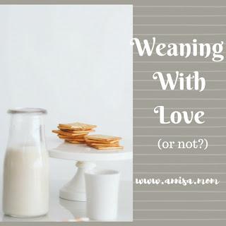 Weaning With Love (WWL) cara menyapih ASI