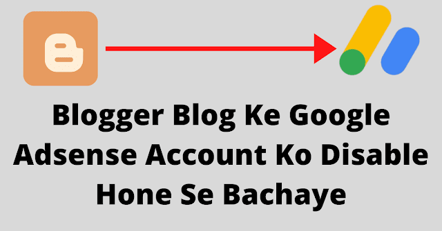 Blog Ke Adsense Account Ko Disable Band Hone Se Kaise Bachana Chahiye