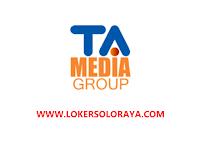 Lowongan Kerja Solo Raya Maret 2021 di TA Media Group