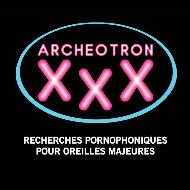 K7 audio classées X La chasse aux cassettes pornophoniques ! Archéotron XXX