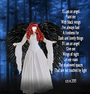 Image of woman with red hair and black wings, wearing a red dress, and a Poem that reads: If I am an angel, Paint me with black wings, I've always had a fondness for dark and lonely things, If I am an angel, Give me wings of night, Let me roam the shadowed spaces that are not touched by light