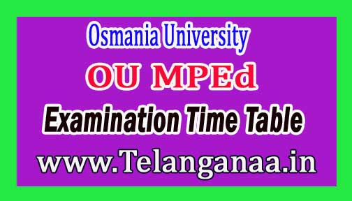 OU MPEd 2nd year 3rd Sem Examination Time Table 2016 Osmania University