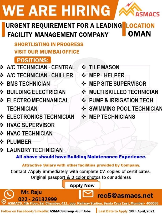 WE ARE HIRING ASMACS  URGENT REQUIREMENT FOR A LEADING LOCATION OMAN