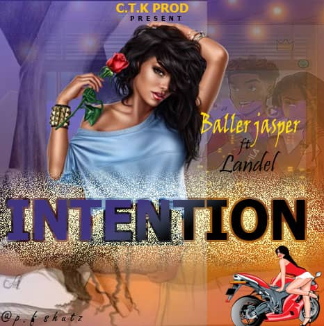 [Music] Baller Jasper ft Landel - Intention (prod. Anu production) #Arewapublsize