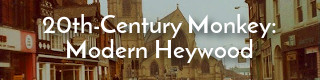 Links to the story of modern Heywood, Lancashire