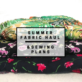 Summer fabric haul and sewing plans