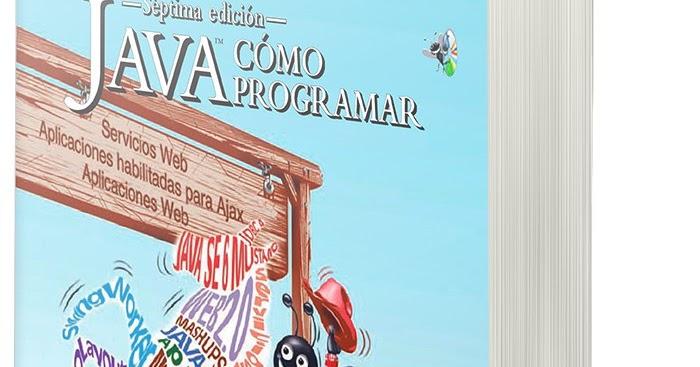"""Descargar Libro """"Como Programar En Java"""" 7ma Edición"""