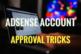 How To Get Fast Approve AdSense Account Hindi