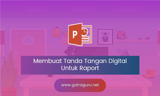 Cara Mudah membuat Tanda Tangan Digital Untuk Raport