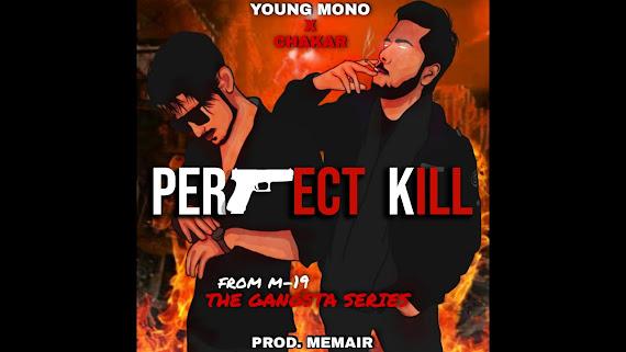 Perfect Kill Song Lyrics - Feat. YOUNG MONO   Prod. MEMAIR   M-19 by CHAKAR Lyrics Planet