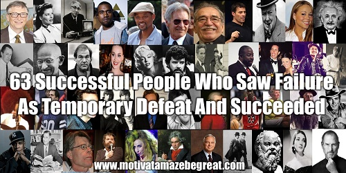 Success Stories, Failure, Temporary Defeat, Famous People, How To Fail Your Way To Success, Examples, Motivation for Success