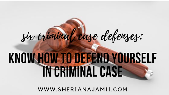 DEFENCES IN CRIMINAL LAW: HOW TO DEFEND YOURSELF AND WIN A CRIMINAL CASE IN COURT