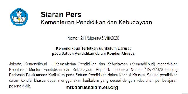 Siaran Pers Kemdikbud Nomor : 211/Sipres/A6/VIII/2020 Tentang Kemendikbud Terbitkan Kurikulum Darurat pada Satuan Pendidikan dalam Kondisi Khusus