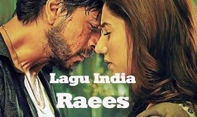 Lagu India Raees (2017)