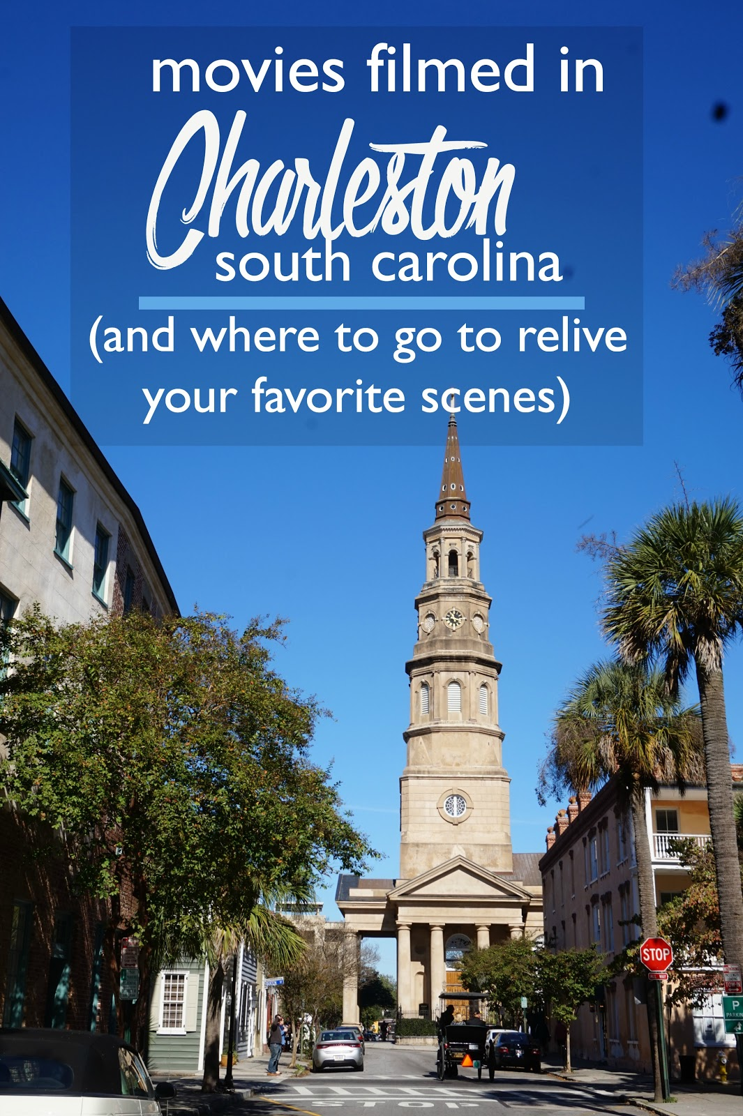 Movies Filmed in Charleston, South Carolina (and Where to Go to