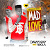 [ Music ] Davy Kay Ft Ybiola - Mad Love