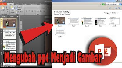 Cara Menyimpan PPT 2010 Menjadi Foto atau Gambar