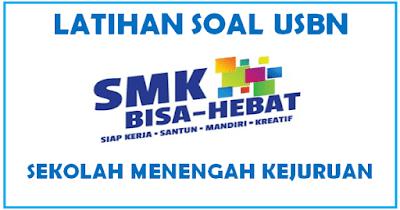 Latihan Soal USBN SMK 2019 dan Kunci Jawaban (Kurikulum 2013/ KTSP)