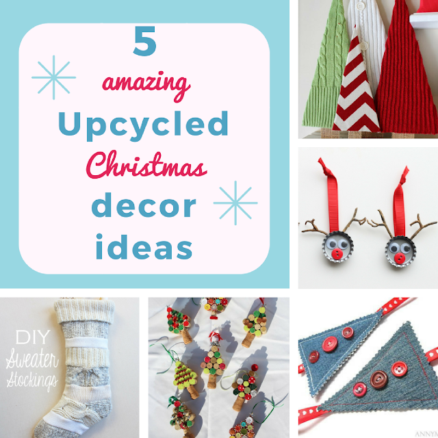 5 amazing upcycled Christmas decor ideas