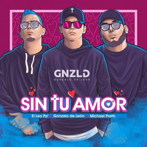 Gonzalo de León – Sin Tu Amor (Feat.El Leo Pa,Michael Pratts) (Single) 2021 (Exclusivo WC)