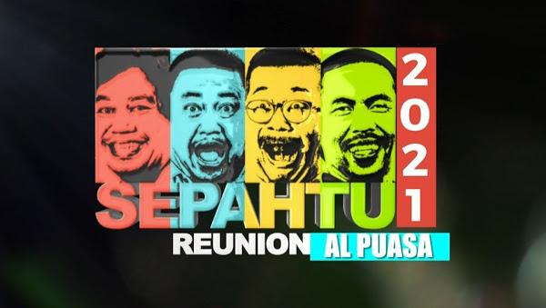 Sepahtu Reunion Al Puasa 2021 Episod 2