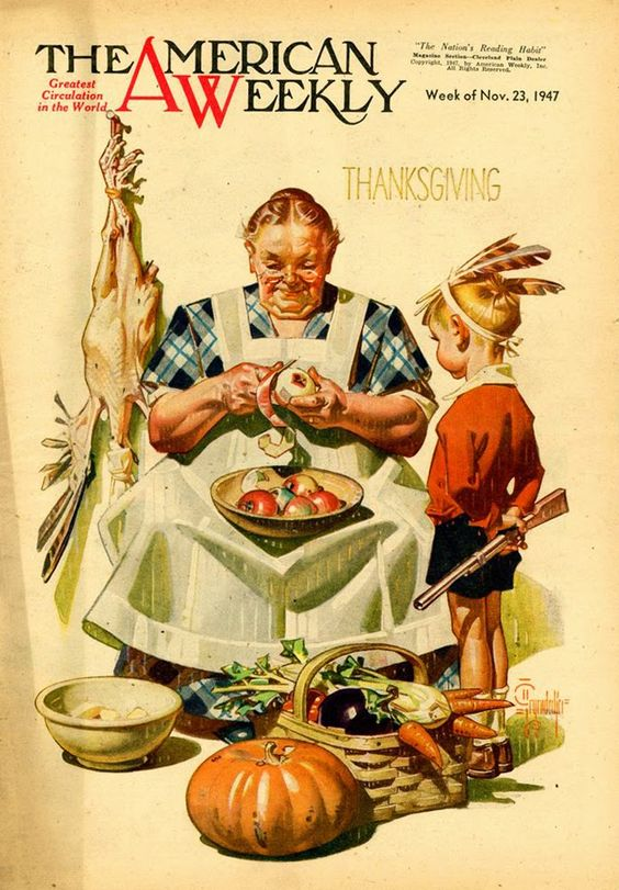 The American Weekly magazine. Thanksgiving cover 1947 by J. C. Leyendecke. Grandma peels apples while her grandson watches. Was She on the Mayflower and other stories of giving thanks. marchmatron.com